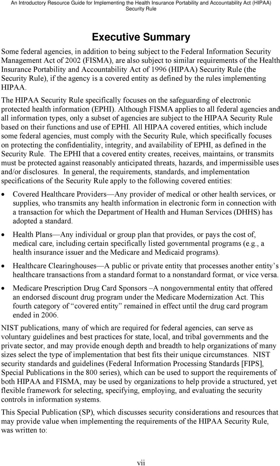 Security Rule), if the agency is a covered entity as defined by the rules implementing HIPAA.