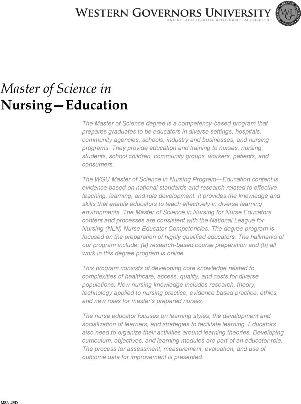 The WGU Master of Science in Nursing Program Education content is evidence based on national standards and research related to effective teaching, learning, and role development.