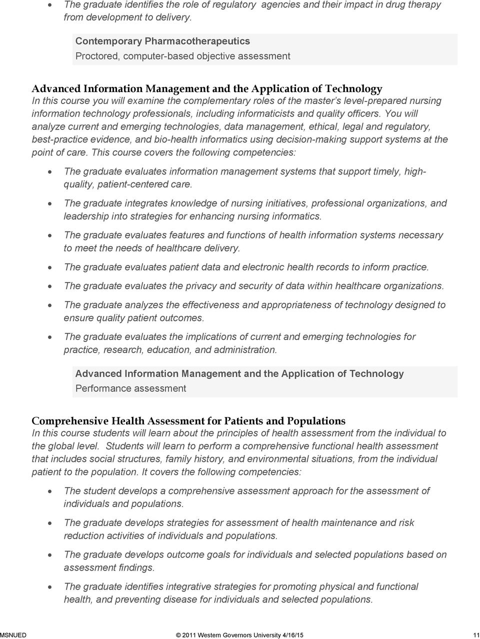 roles of the master s level-prepared nursing information technology professionals, including informaticists and quality officers.