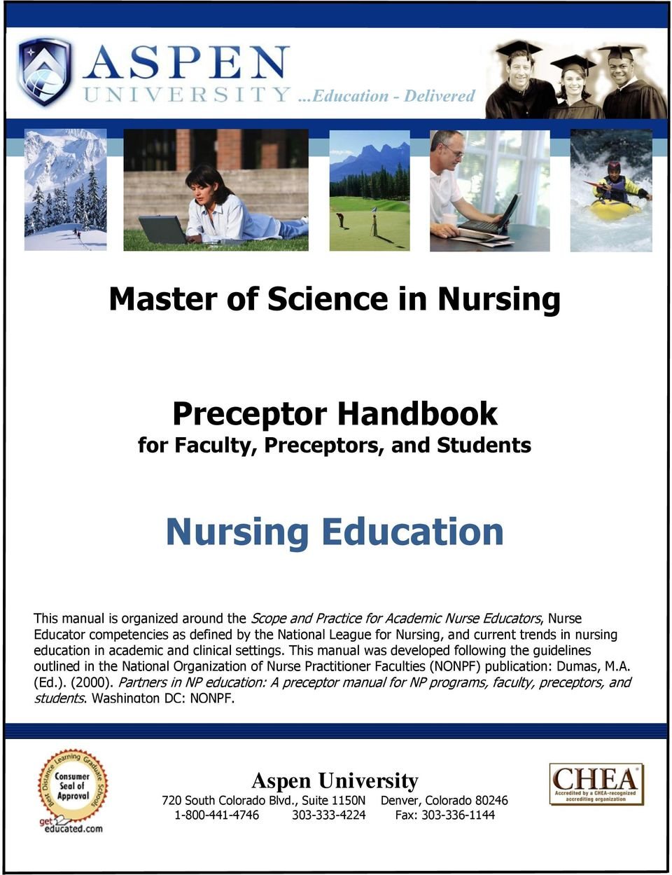 This manual was developed following the guidelines outlined in the National Organization of Nurse Practitioner Faculties (NONPF) publication: Dumas, M.A. (Ed.). (2000).