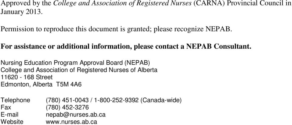 For assistance or additional information, please contact a NEPAB Consultant.