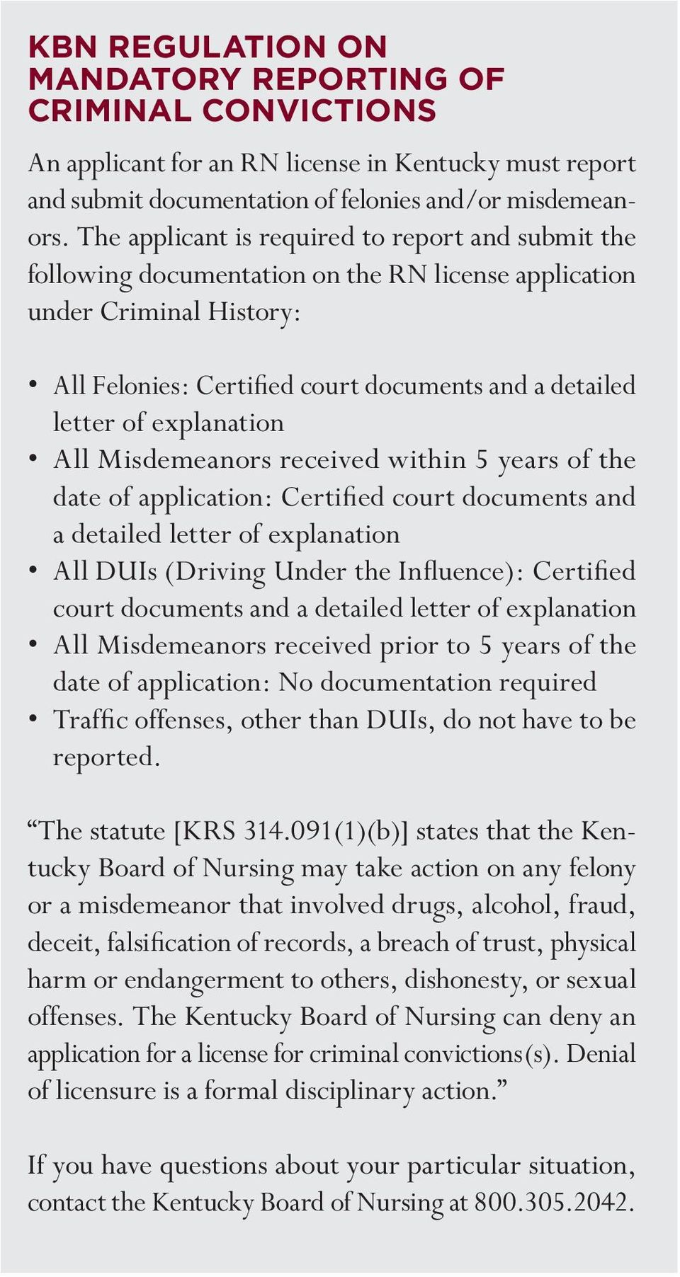 explanation All Misdemeanors received within 5 years of the date of application: Certified court documents and a detailed letter of explanation All DUIs (Driving Under the Influence): Certified court