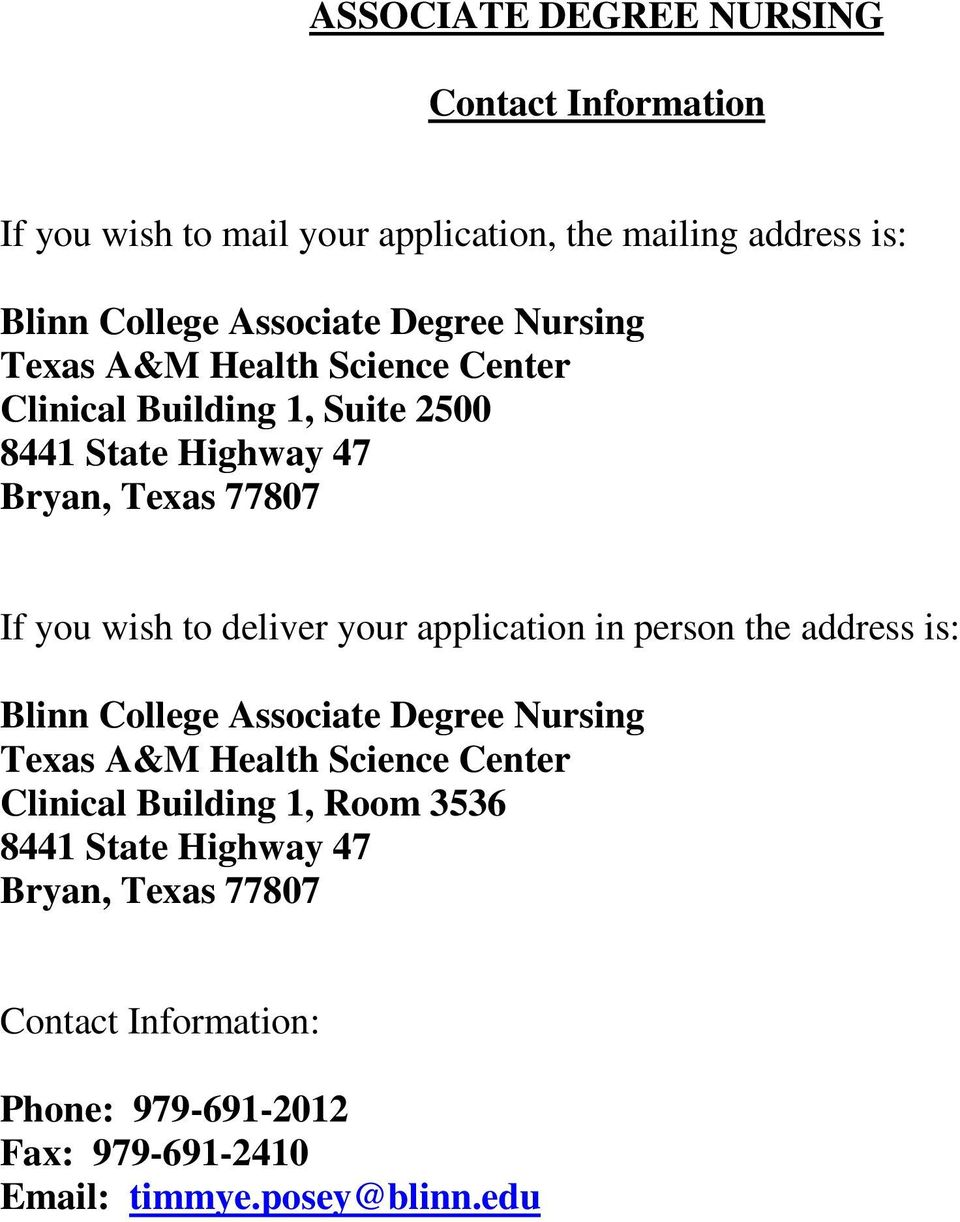 deliver your application in person the address is: Blinn College Associate Degree Nursing Texas A&M Health Science Center Clinical