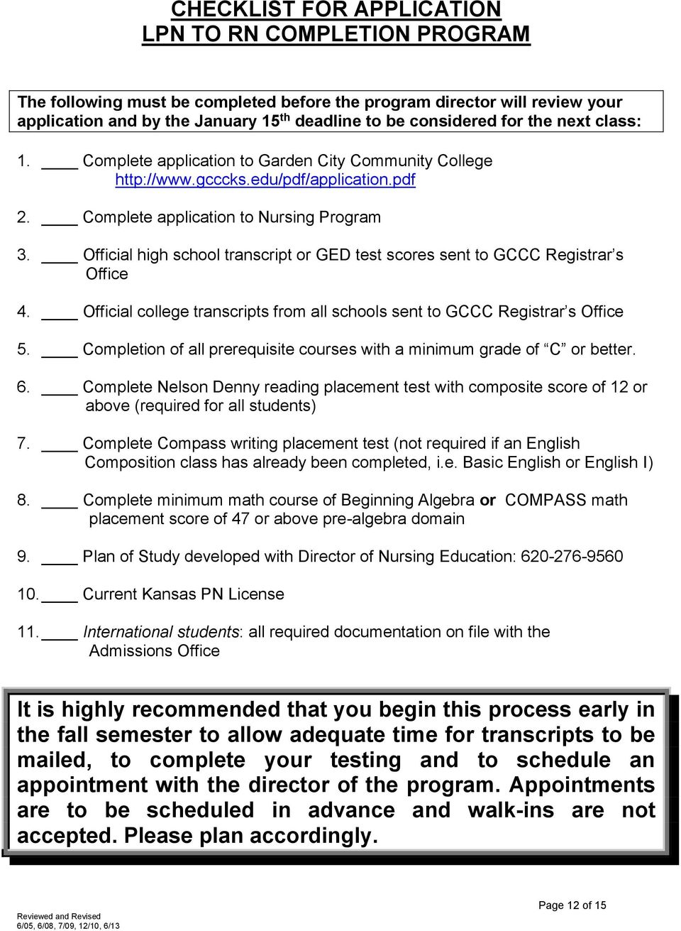 Official high school transcript or GED test scores sent to GCCC Registrar s Office 4. Official college transcripts from all schools sent to GCCC Registrar s Office 5.