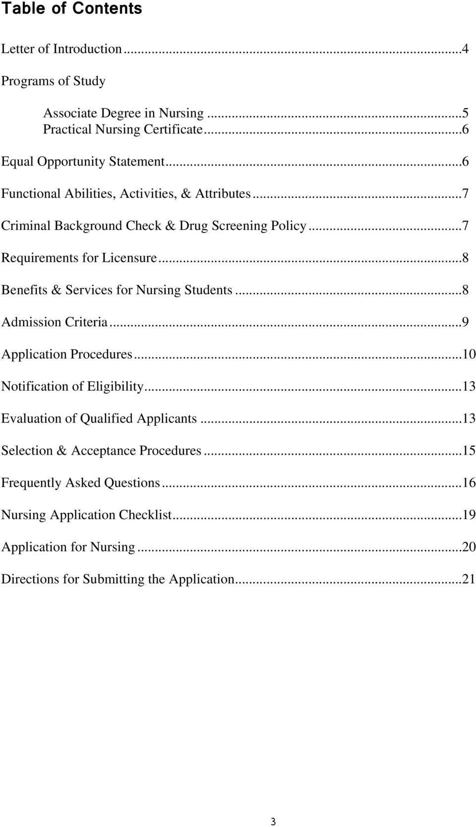 ..8 Benefits & Services for Nursing Students...8 Admission Criteria...9 Application Procedures...10 Notification of Eligibility.