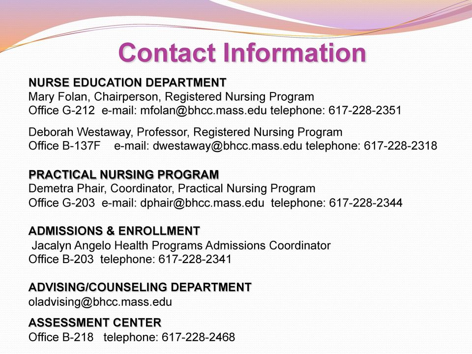 edu telephone: 617-228-2318 PRACTICAL NURSING PROGRAM Demetra Phair, Coordinator, Practical Nursing Program Office G-203 e-mail: dphair@bhcc.mass.