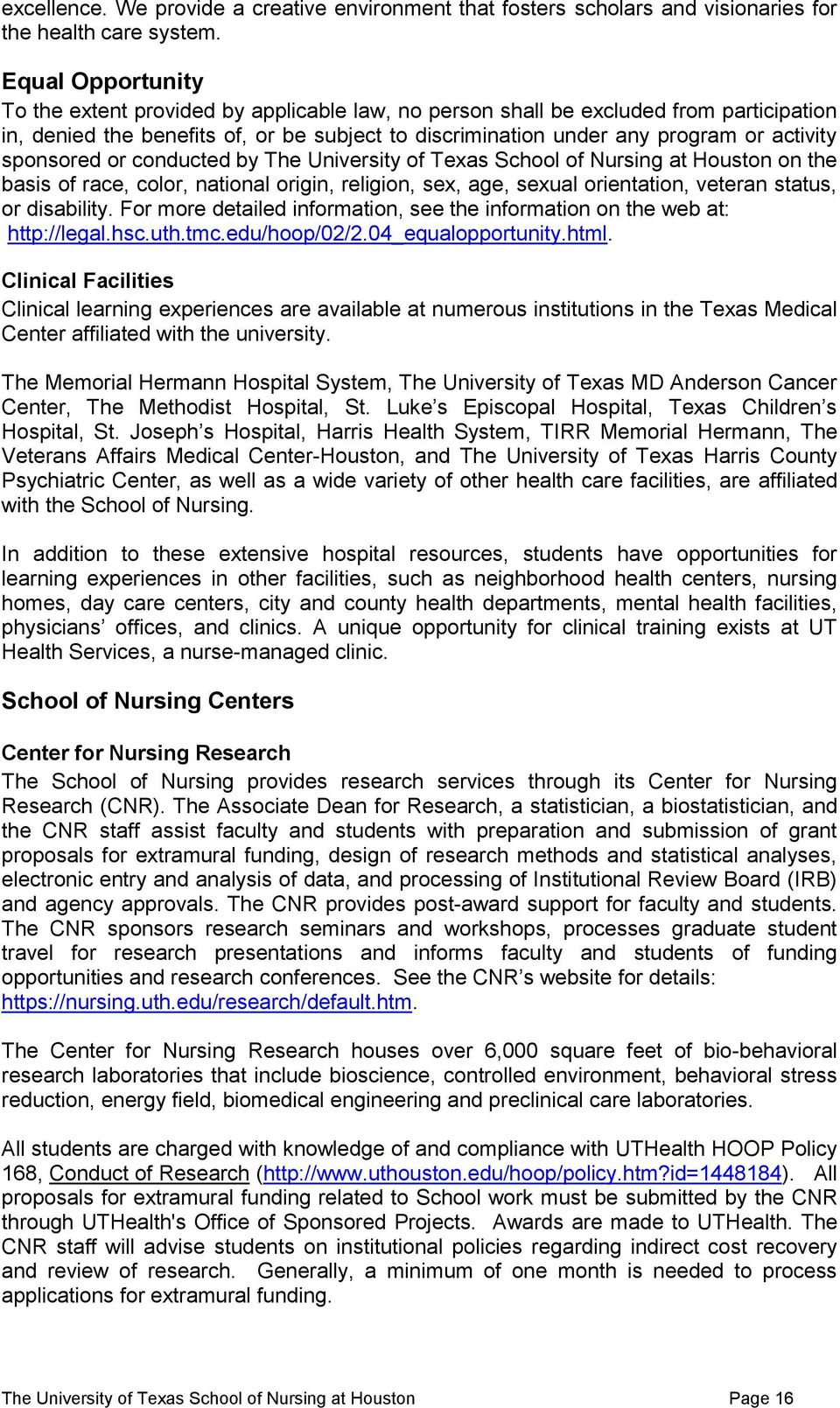 sponsored or conducted by The University of Texas School of Nursing at Houston on the basis of race, color, national origin, religion, sex, age, sexual orientation, veteran status, or disability.