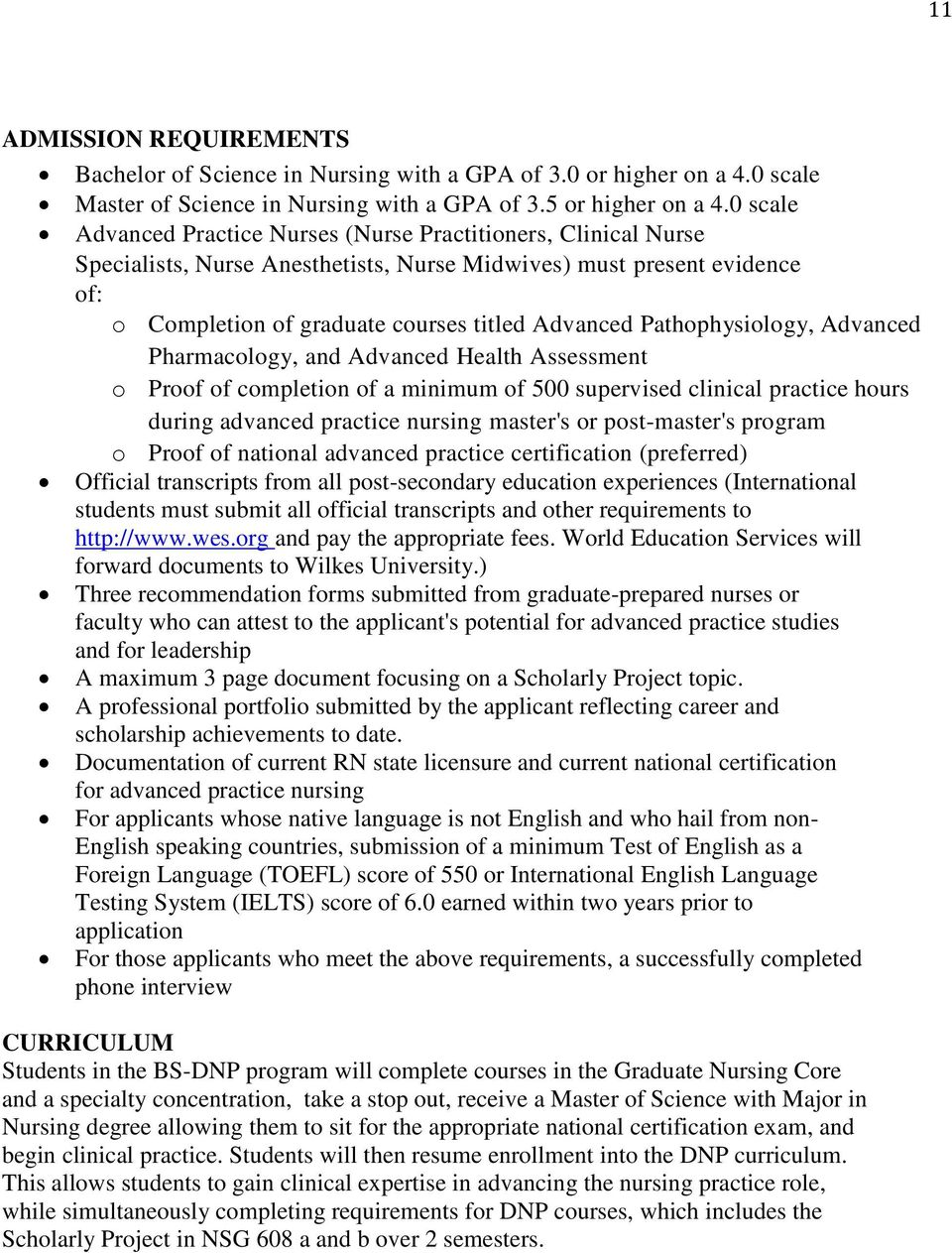 Pathophysiology, Advanced Pharmacology, and Advanced Health Assessment o Proof of completion of a minimum of 500 supervised clinical practice hours during advanced practice nursing master's or