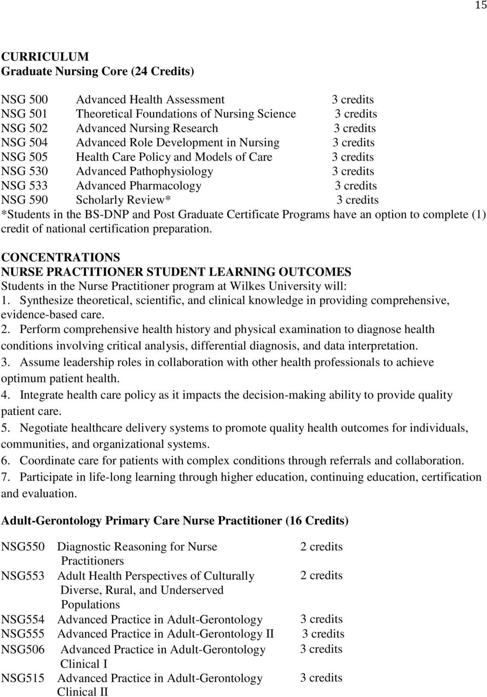 590 Scholarly Review* 3 credits *Students in the BS-DNP and Post Graduate Certificate Programs have an option to complete (1) credit of national certification preparation.