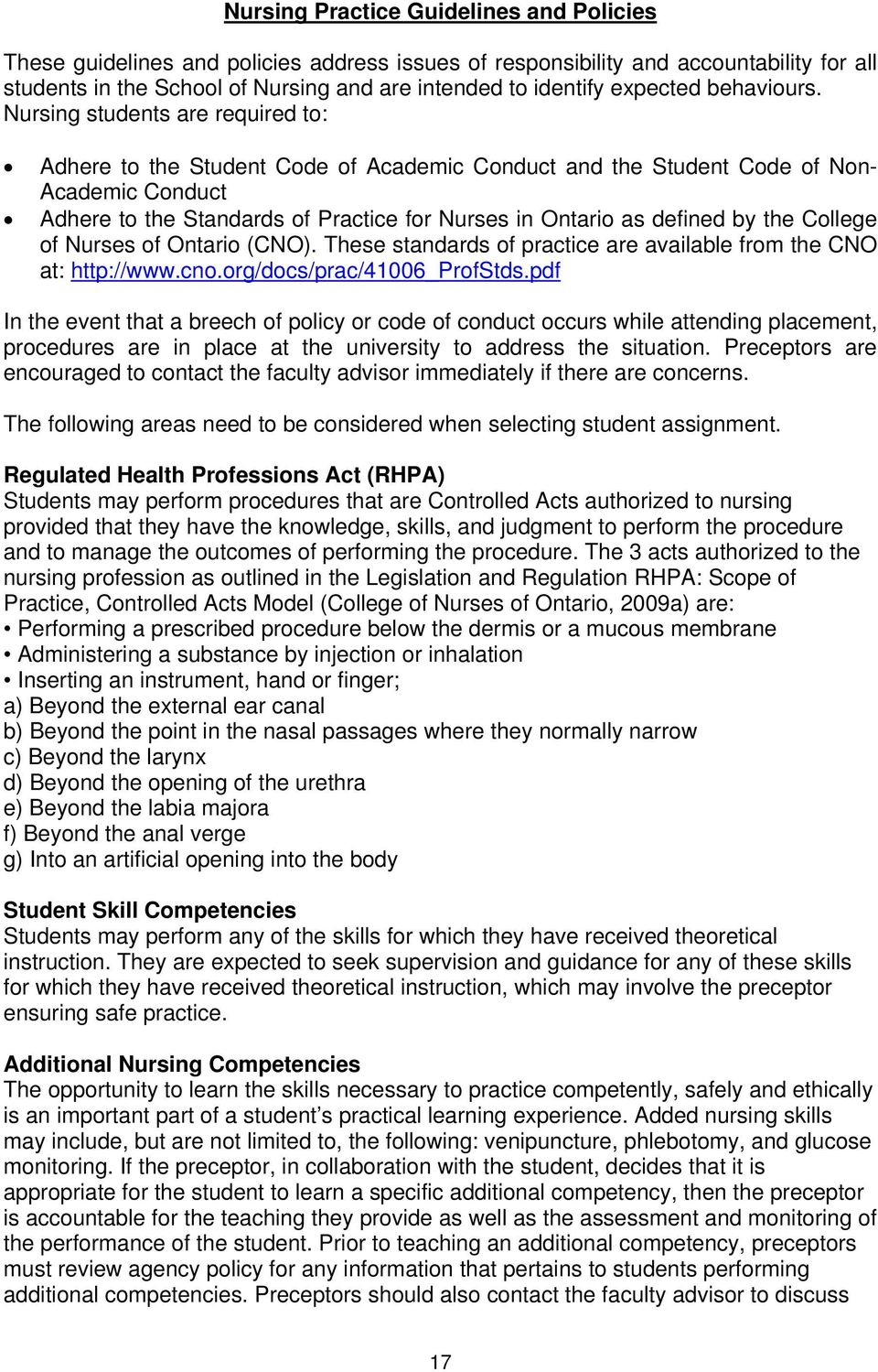 Nursing students are required to: Adhere to the Student Code of Academic Conduct and the Student Code of Non- Academic Conduct Adhere to the Standards of Practice for Nurses in Ontario as defined by