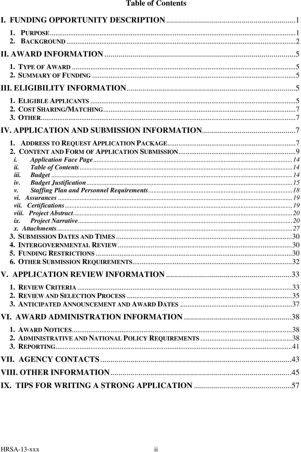 Application Face Page... 14 ii. Table of Contents... 14 iii. Budget... 14 iv. Budget Justification... 15 v. Staffing Plan and Personnel Requirements... 18 vi. Assurances... 19 vii. Certifications.