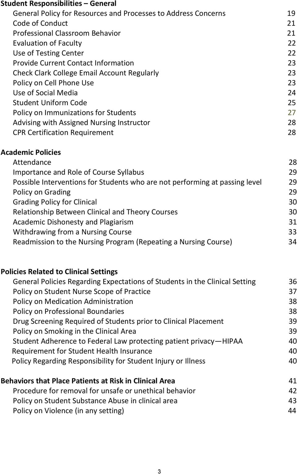 Students 27 Advising with Assigned Nursing Instructor 28 CPR Certification Requirement 28 Academic Policies Attendance 28 Importance and Role of Course Syllabus 29 Possible Interventions for Students