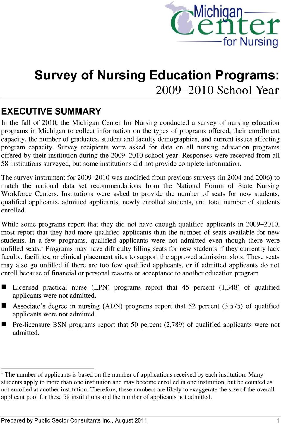 Survey recipients were asked for data on all nursing education programs offered by their institution during the 2009 2010 school year.