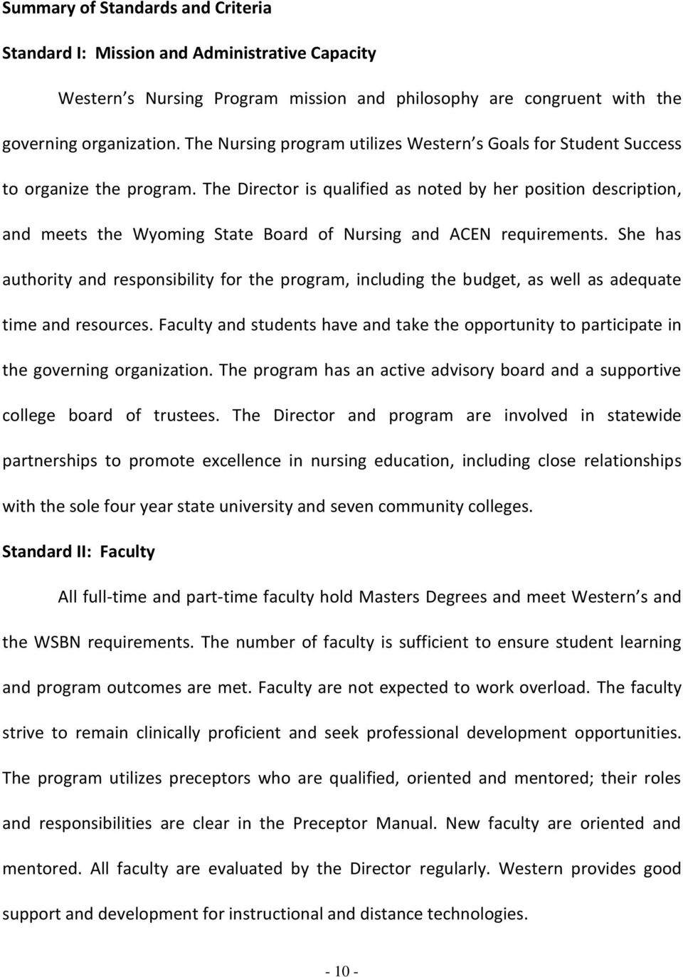 The Director is qualified as noted by her position description, and meets the Wyoming State Board of Nursing and ACEN requirements.