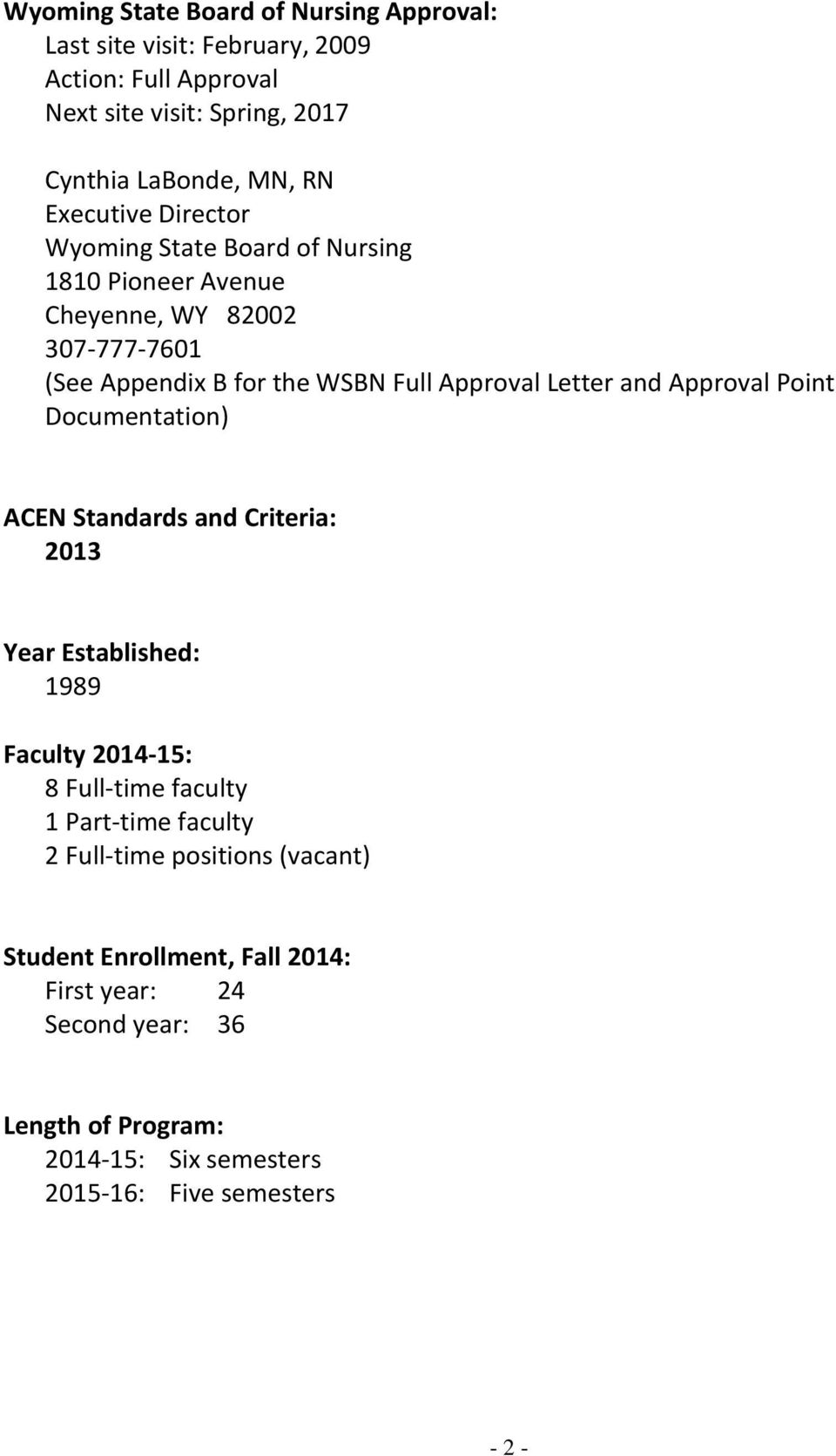 and Approval Point Documentation) ACEN Standards and Criteria: 2013 Year Established: 1989 Faculty 2014-15: 8 Full-time faculty 1 Part-time faculty 2