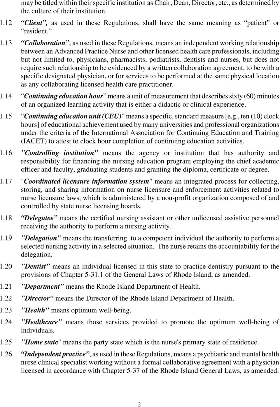 13 Collaboration, as used in these Regulations, means an independent working relationship between an Advanced Practice Nurse and other licensed health care professionals, including but not limited