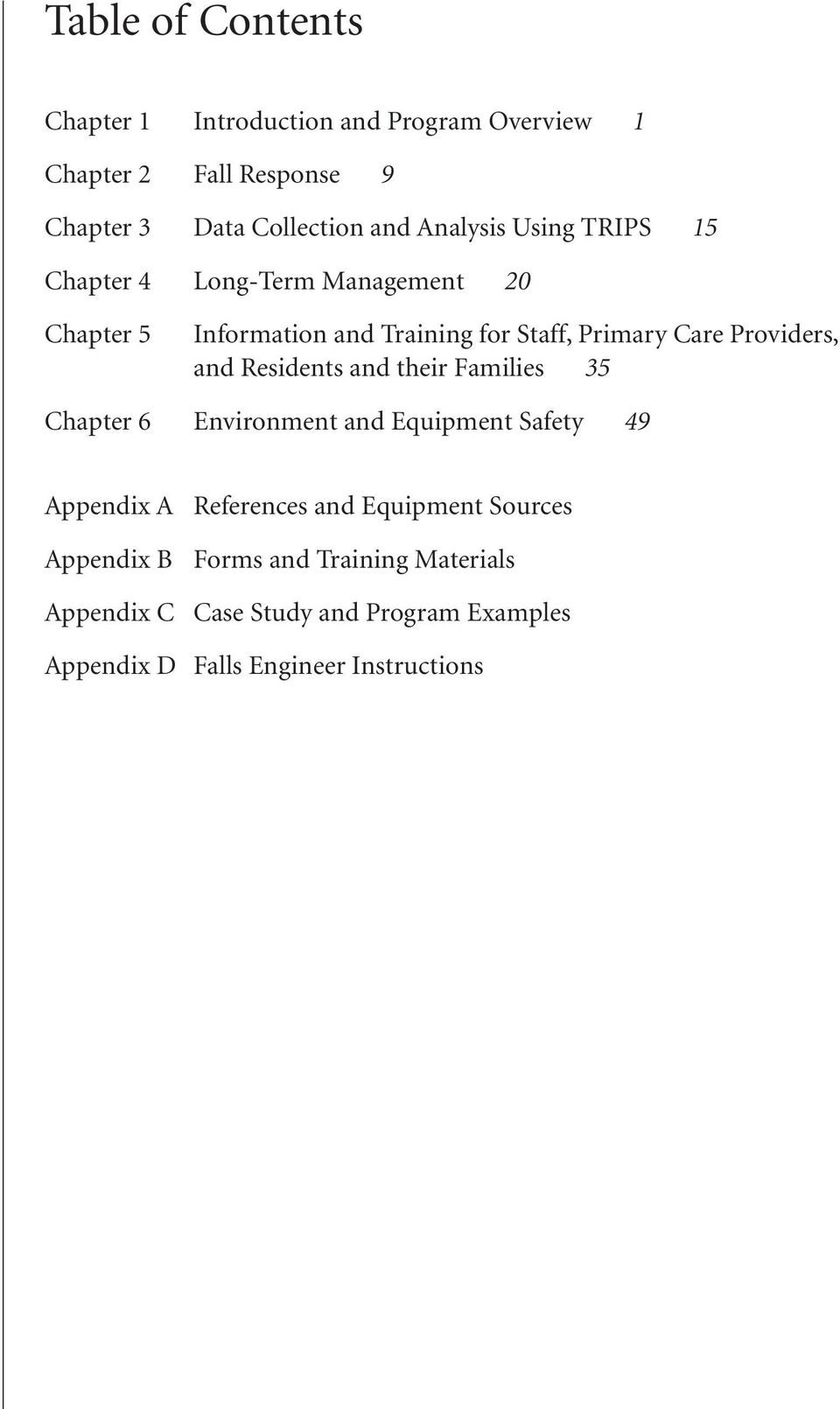 Providers, and Residents and their Families 35 Chapter 6 Environment and Equipment Safety 49 Appendix A References and