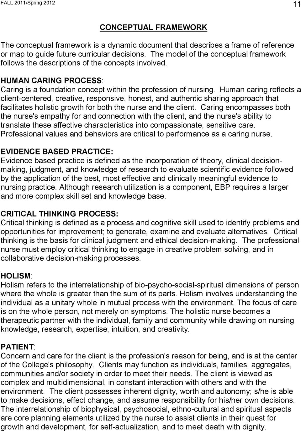 Human caring reflects a client-centered, creative, responsive, honest, and authentic sharing approach that facilitates holistic growth for both the nurse and the client.