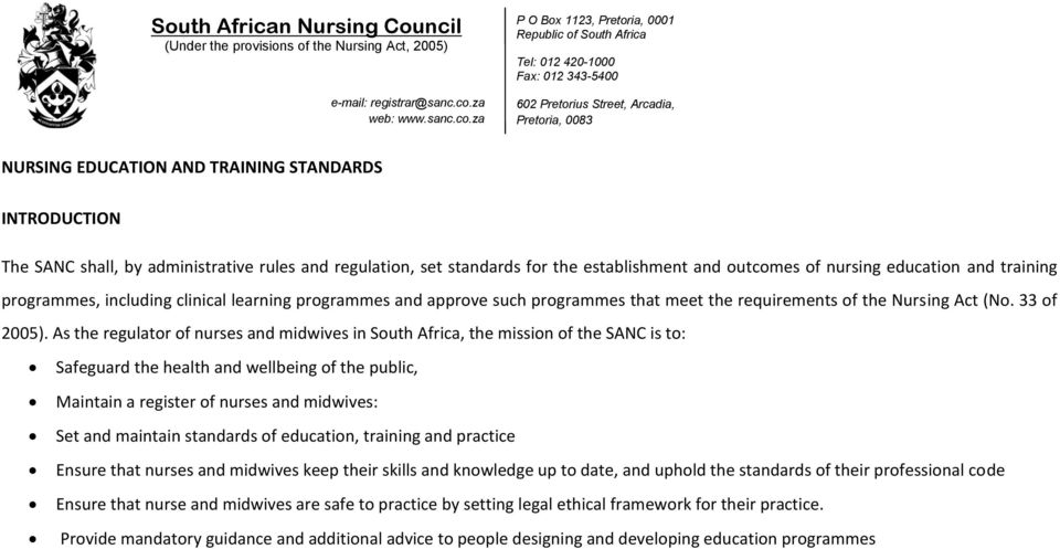 za P O Box 1123, Pretoria, 0001 Republic of South Africa Tel: 012 420-1000 Fax: 012 343-5400 602 Pretorius Street, Arcadia, Pretoria, 0083 NURSING EDUCATION AND TRAINING STANDARDS INTRODUCTION The