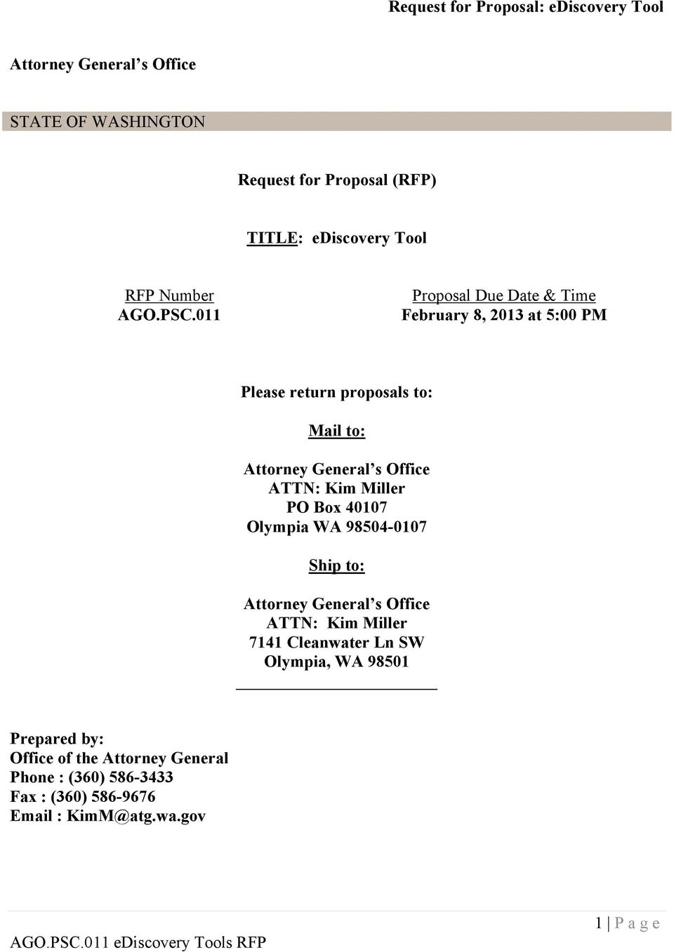 011 Proposal Due Date & Time February 8, 2013 at 5:00 PM Please return proposals to: Mail to: Attorney General s Office ATTN: Kim