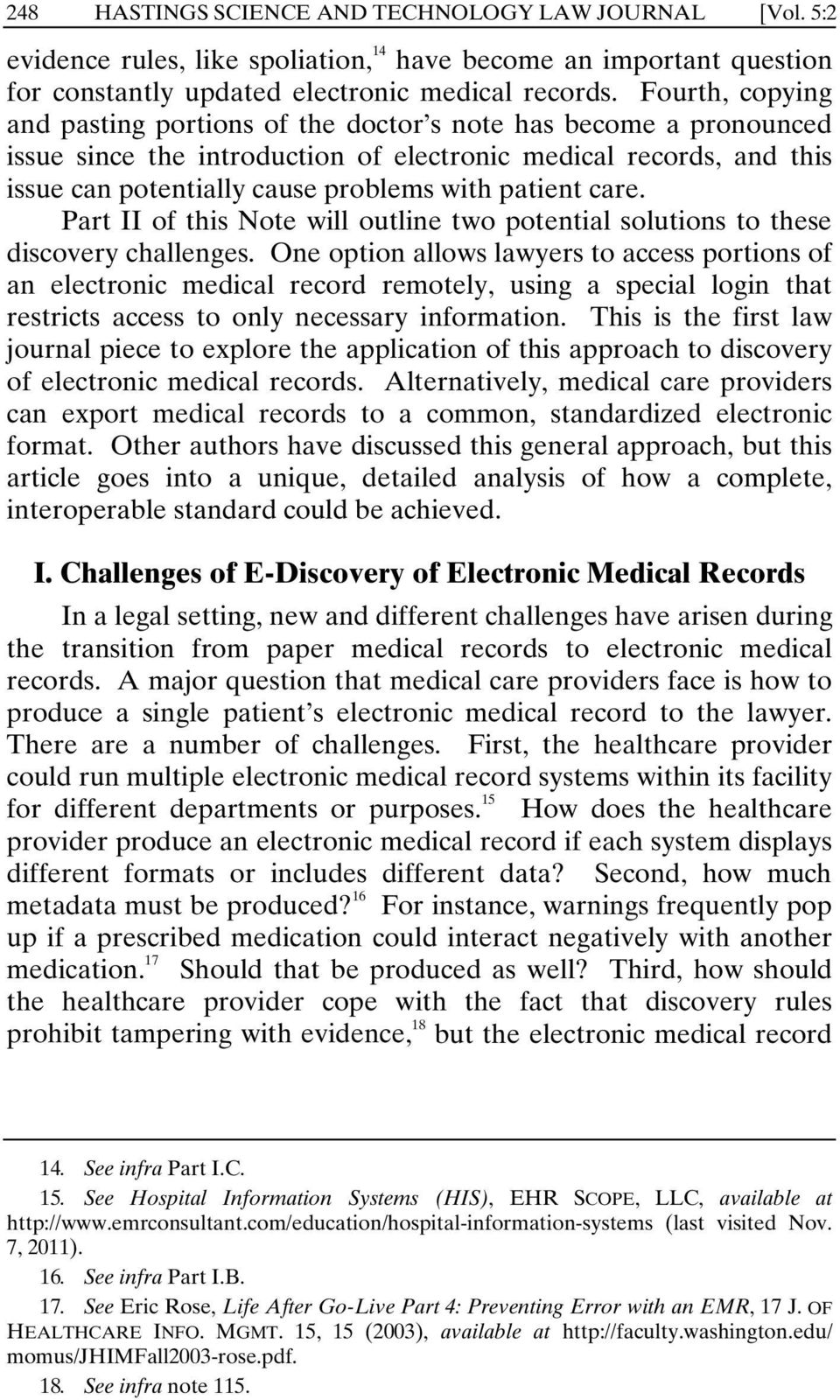 patient care. Part II of this Note will outline two potential solutions to these discovery challenges.
