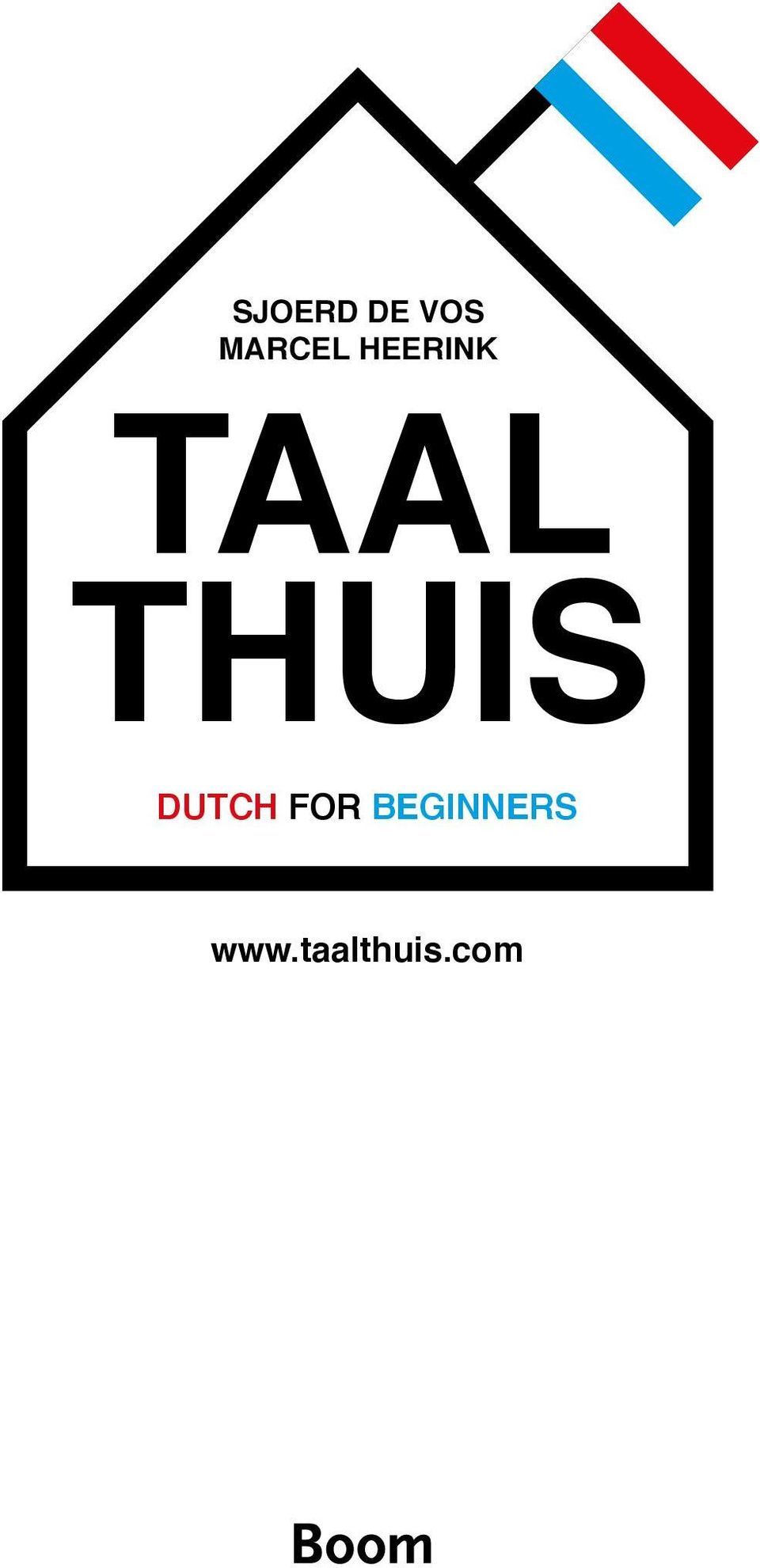 Taal thuis dutch for beginners pdf 2 introduction a book and a free course online there are two possibilities and in both cases you will be surprised the first possibility you want to fandeluxe Image collections