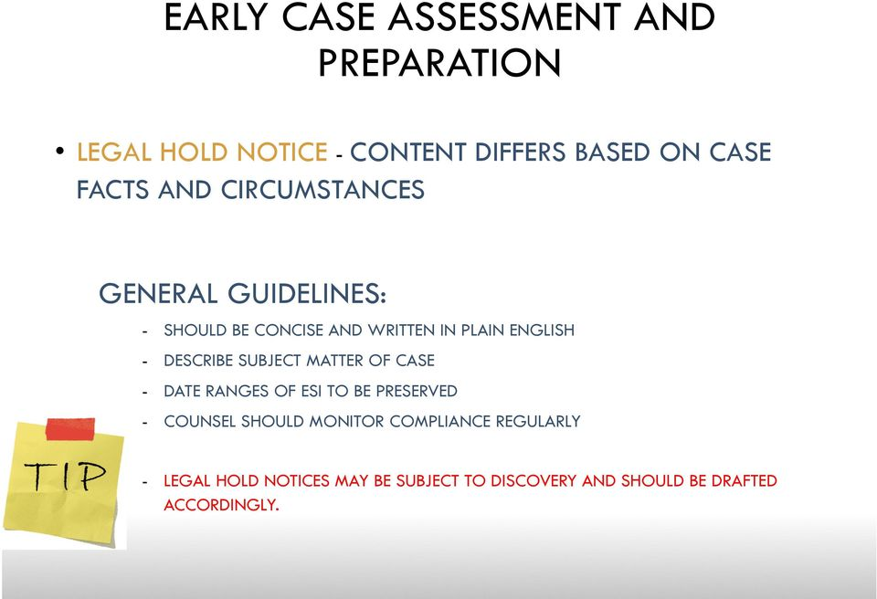 DESCRIBE SUBJECT MATTER OF CASE - DATE RANGES OF ESI TO BE PRESERVED - COUNSEL SHOULD MONITOR