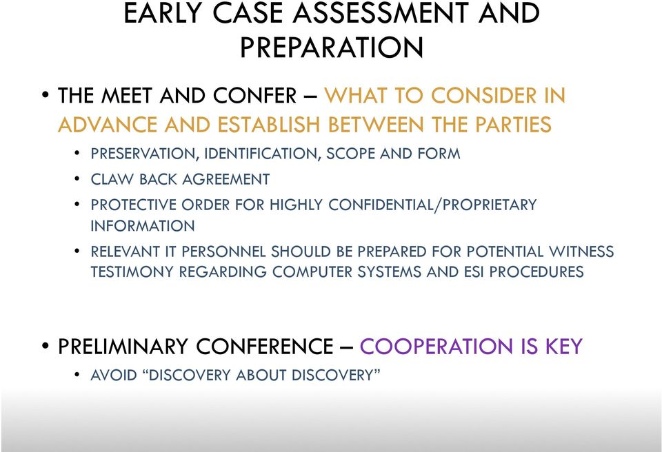 CONFIDENTIAL/PROPRIETARY INFORMATION RELEVANT IT PERSONNEL SHOULD BE PREPARED FOR POTENTIAL WITNESS TESTIMONY