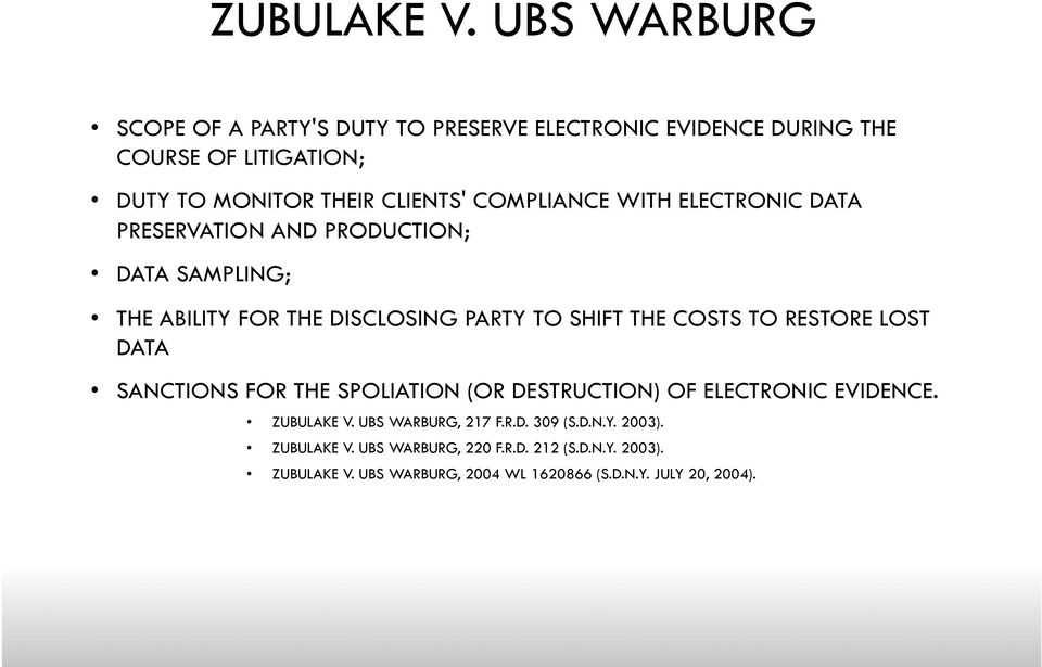 COMPLIANCE WITH ELECTRONIC DATA PRESERVATION AND PRODUCTION; DATA SAMPLING; THE ABILITY FOR THE DISCLOSING PARTY TO SHIFT THE COSTS TO