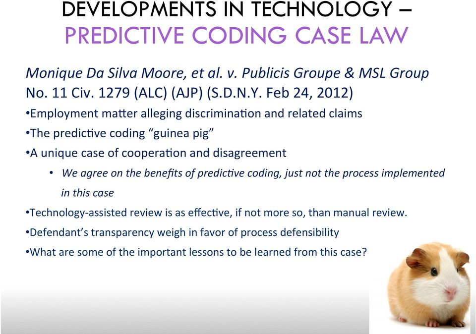 Feb 24, 2012) Employment macer alleging discriminaion and related claims The predicive coding guinea pig A unique case of cooperaion and disagreement We