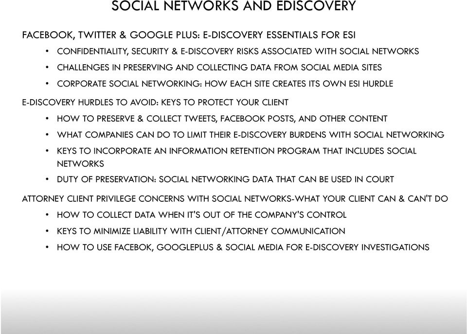 TWEETS, FACEBOOK POSTS, AND OTHER CONTENT WHAT COMPANIES CAN DO TO LIMIT THEIR E-DISCOVERY BURDENS WITH SOCIAL NETWORKING KEYS TO INCORPORATE AN INFORMATION RETENTION PROGRAM THAT INCLUDES SOCIAL