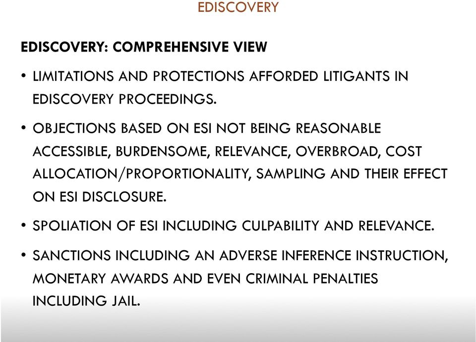 OBJECTIONS BASED ON ESI NOT BEING REASONABLE ACCESSIBLE, BURDENSOME, RELEVANCE, OVERBROAD, COST