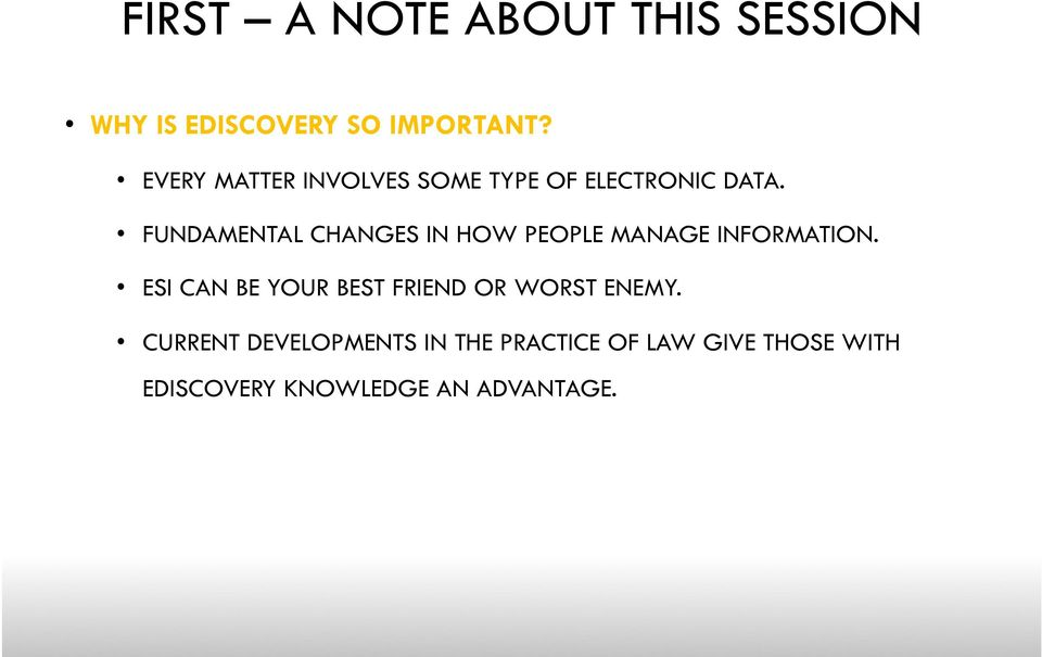FUNDAMENTAL CHANGES IN HOW PEOPLE MANAGE INFORMATION.