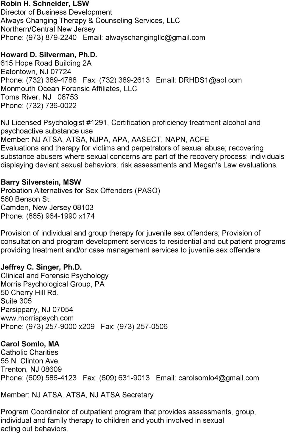 com Monmouth Ocean Forensic Affiliates, LLC Toms River, NJ 08753 Phone: (732) 736-0022 NJ Licensed Psychologist #1291, Certification proficiency treatment alcohol and psychoactive substance use