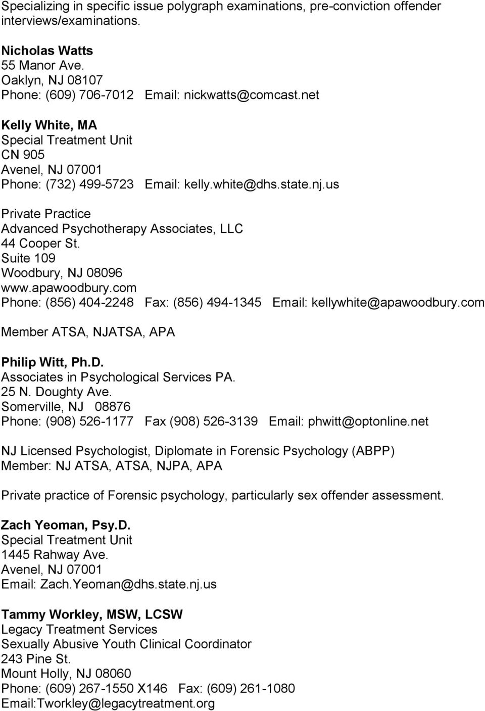com Phone: (856) 404-2248 Fax: (856) 494-1345 Email: kellywhite@apawoodbury.com Member ATSA, NJATSA, APA Philip Witt, Ph.D. Associates in Psychological Services PA. 25 N. Doughty Ave.