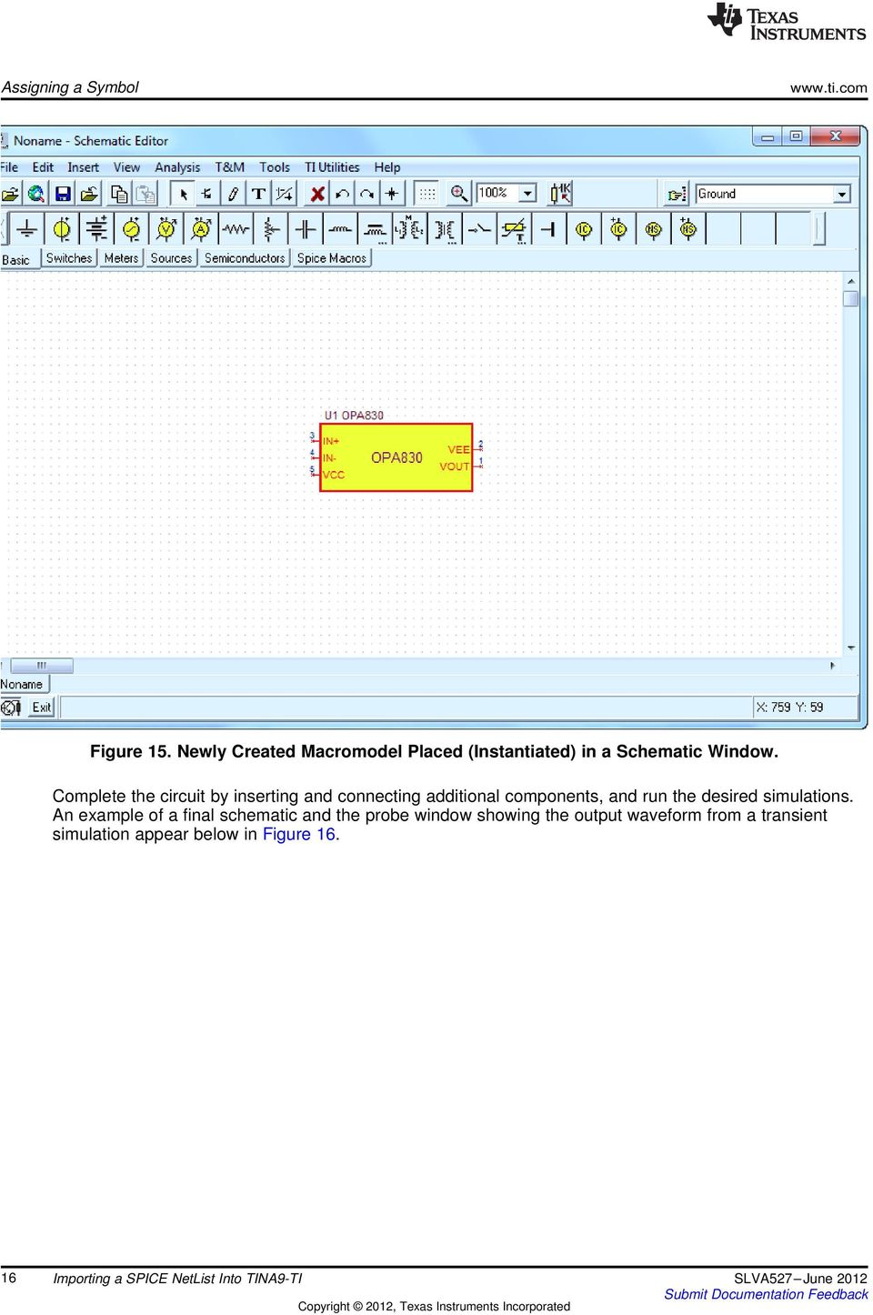 Complete the circuit by inserting and connecting additional components, and run the desired