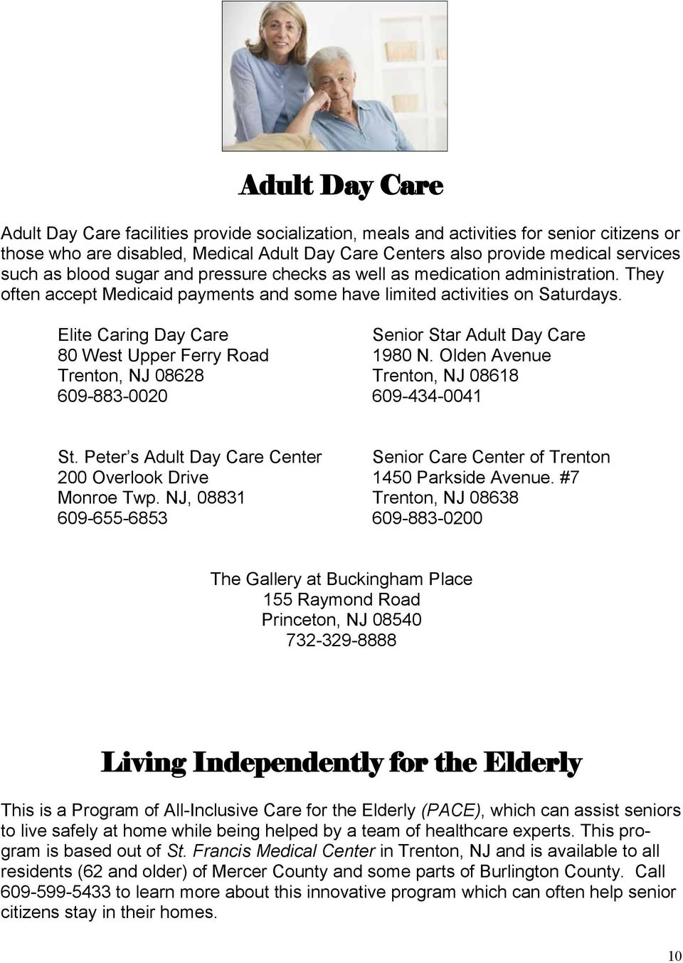 Elite Caring Day Care Senior Star Adult Day Care 80 West Upper Ferry Road 1980 N. Olden Avenue Trenton, NJ 08628 Trenton, NJ 08618 609-883-0020 609-434-0041 St.