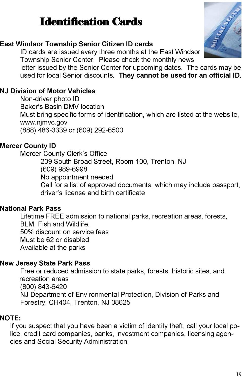 NJ Division of Motor Vehicles Non-driver photo ID Baker s Basin DMV location Must bring specific forms of identification, which are listed at the website, www.njmvc.