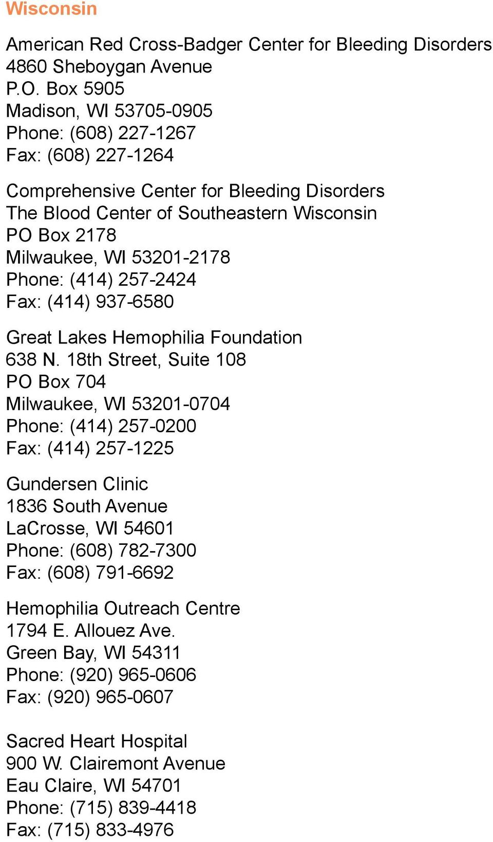 Phone: (414) 257-2424 Fax: (414) 937-6580 Great Lakes Hemophilia Foundation 638 N.