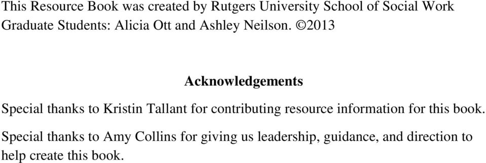 2013 Acknowledgements Special thanks to Kristin Tallant for contributing resource