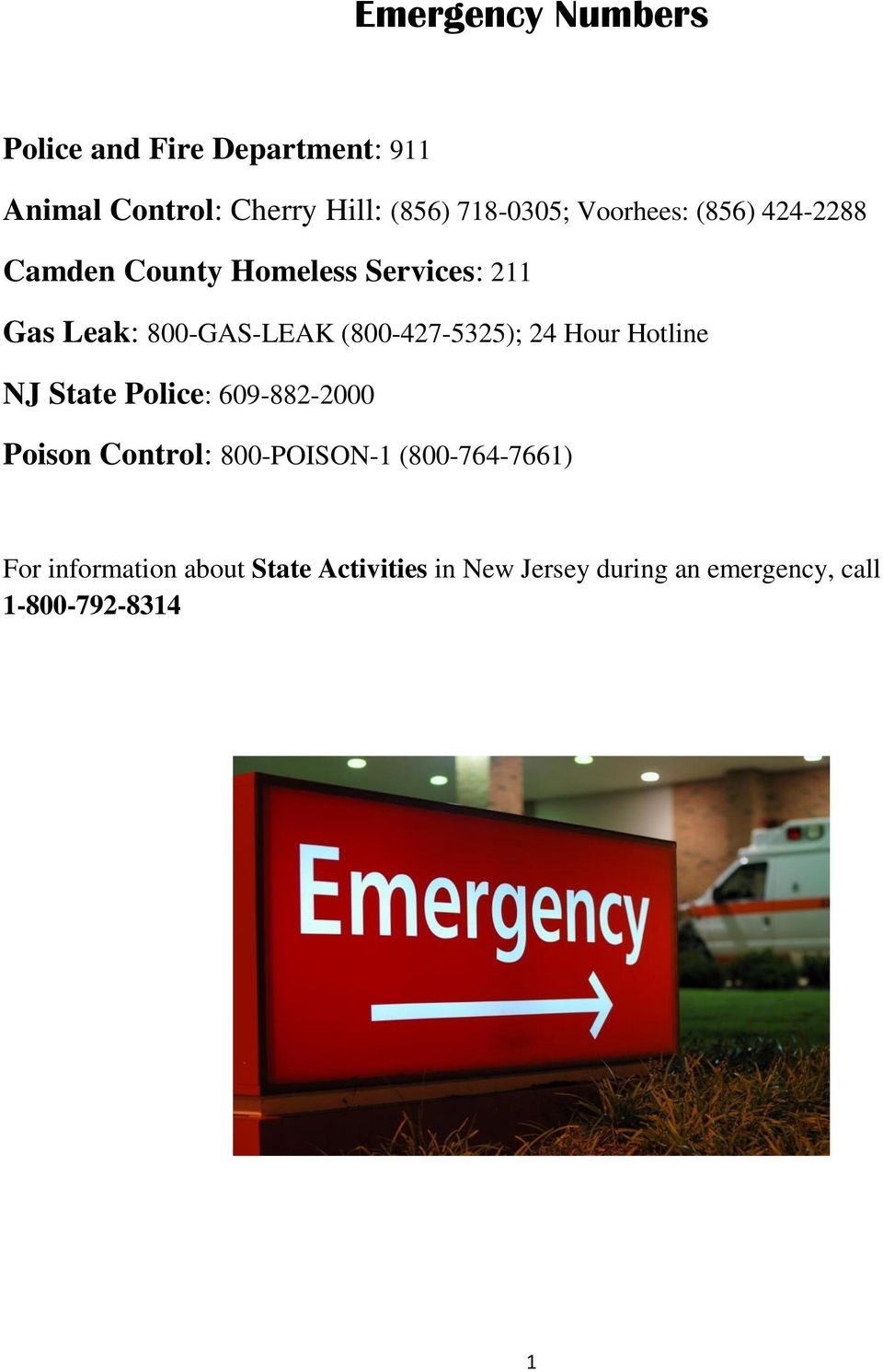(800-427-5325); 24 Hour Hotline NJ State Police: 609-882-2000 Poison Control: 800-POISON-1