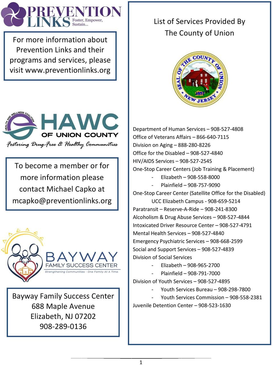 org Bayway Family Success Center 688 Maple Avenue Elizabeth, NJ 07202 908-289-0136 Department of Human Services 908-527-4808 Office of Veterans Affairs 866-640-7115 Division on Aging 888-280-8226