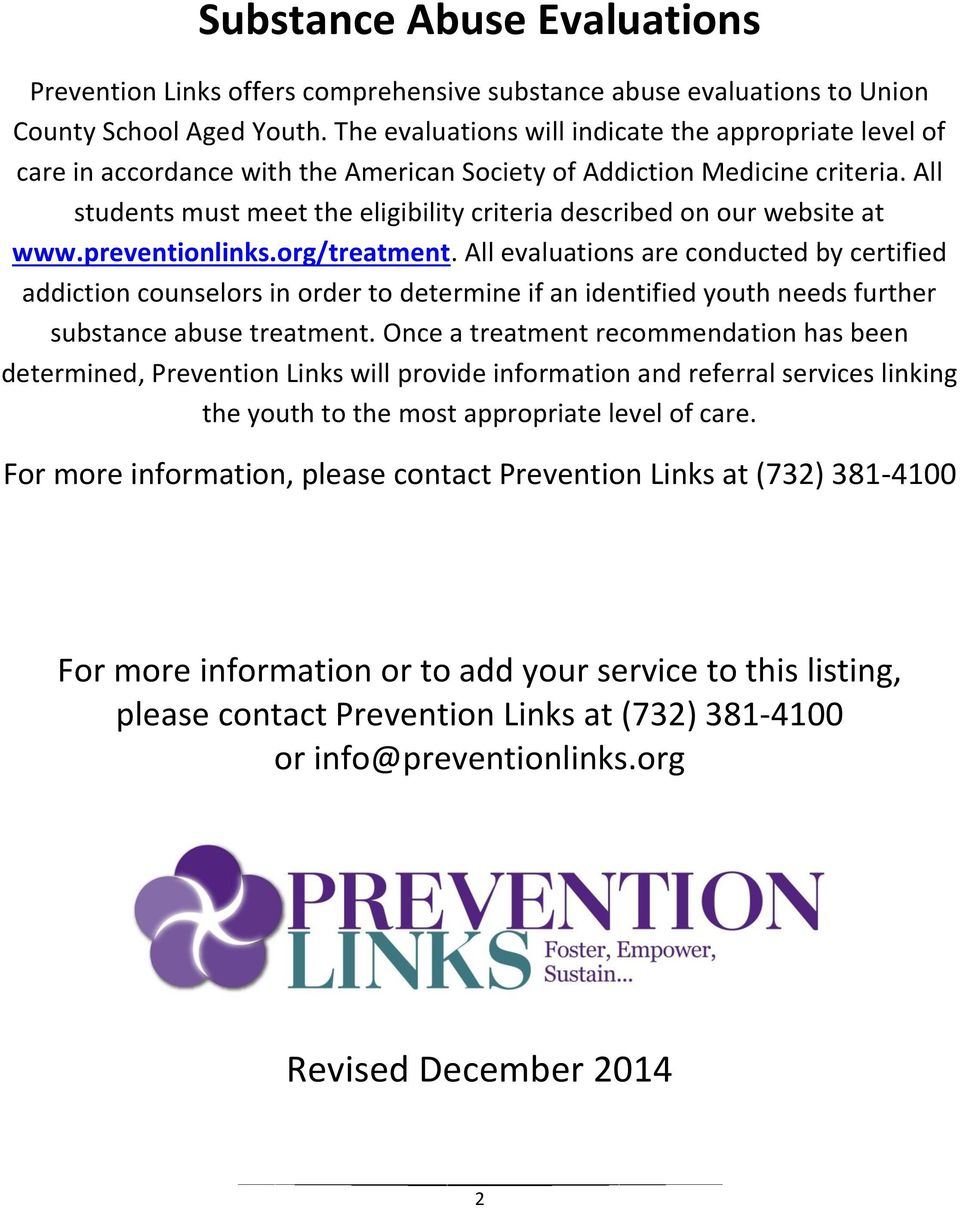 All students must meet the eligibility criteria described on our website at www.preventionlinks.org/treatment.