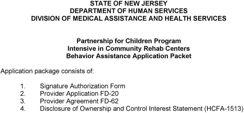 Centers Behavior Assistance Application Packet 1. Signature Authorization Form 2.