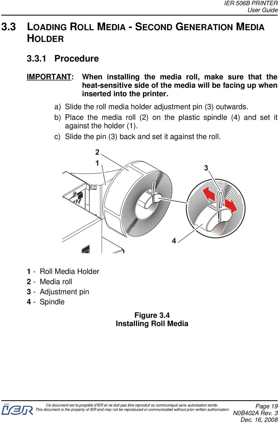 a) Slide the roll media holder adjustment pin (3) outwards.