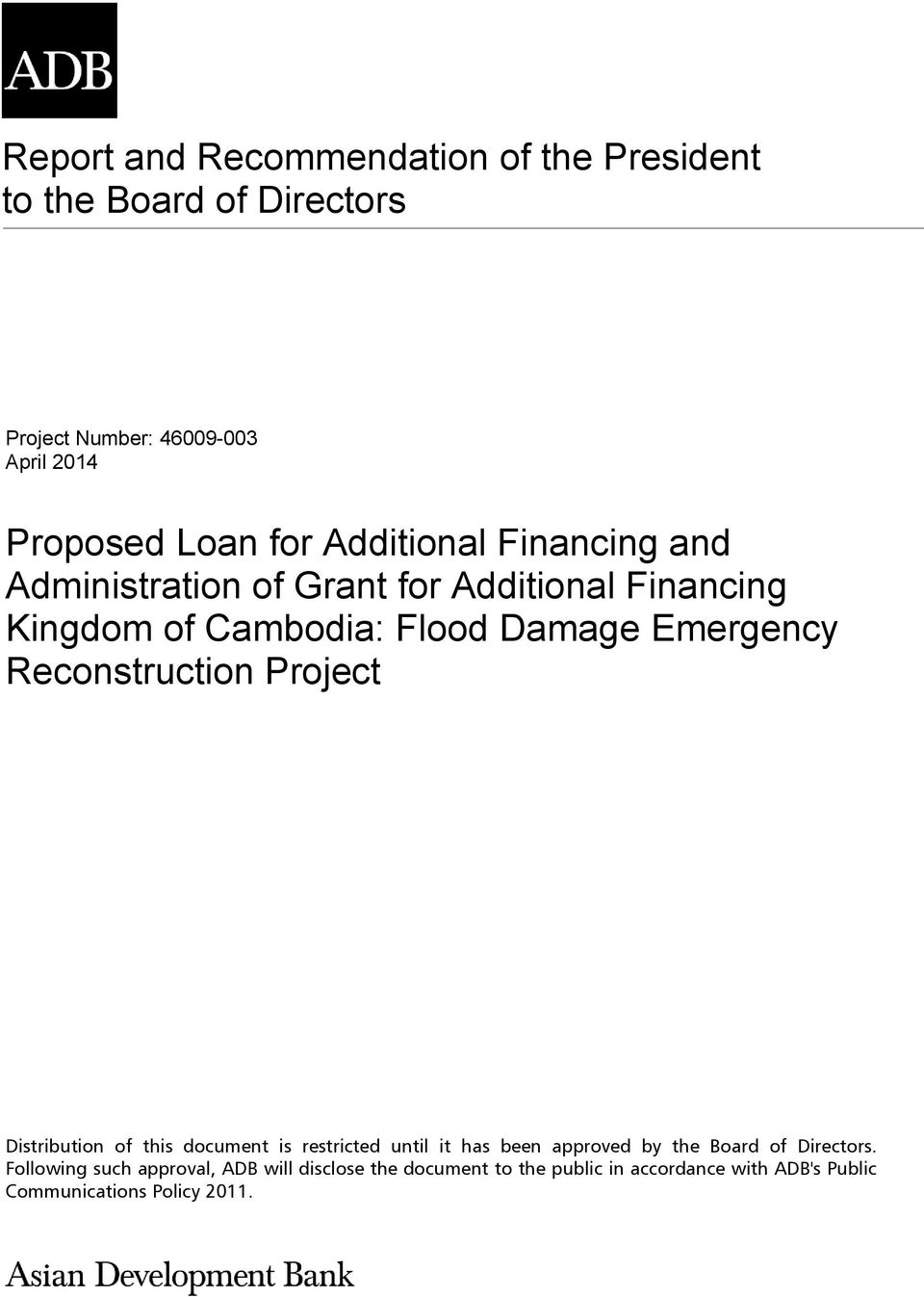 Emergency Reconstruction Project Distribution of this document is restricted until it has been approved by the Board of