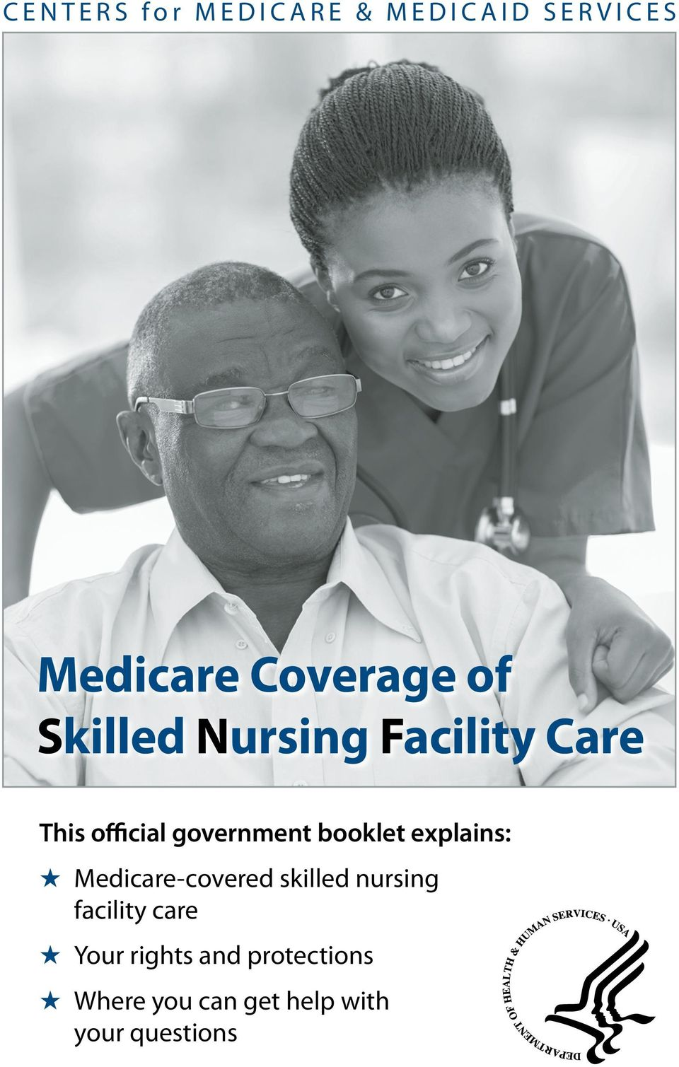 explains: Medicare-covered skilled nursing facility care Your
