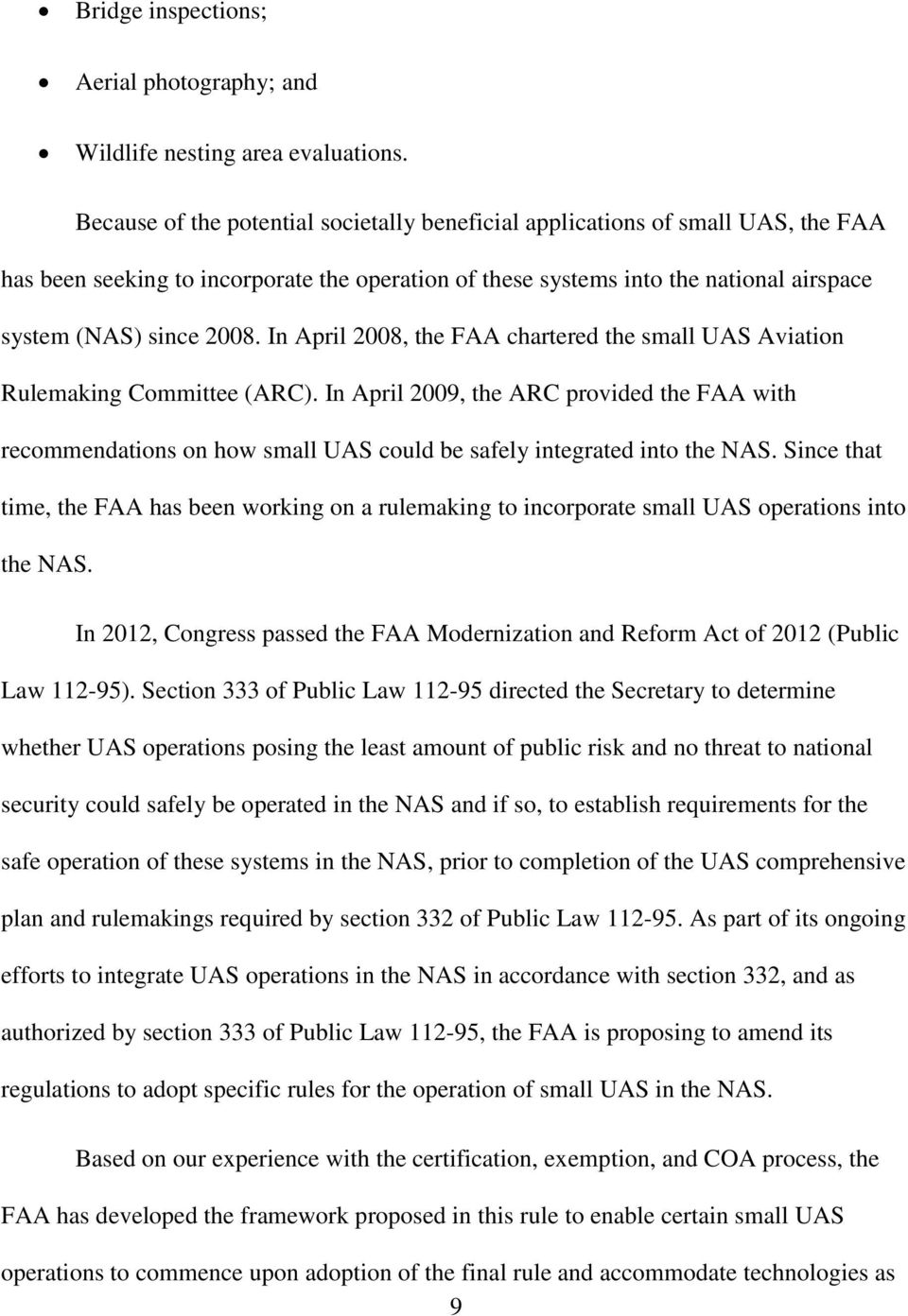 In April 2008, the FAA chartered the small UAS Aviation Rulemaking Committee (ARC).