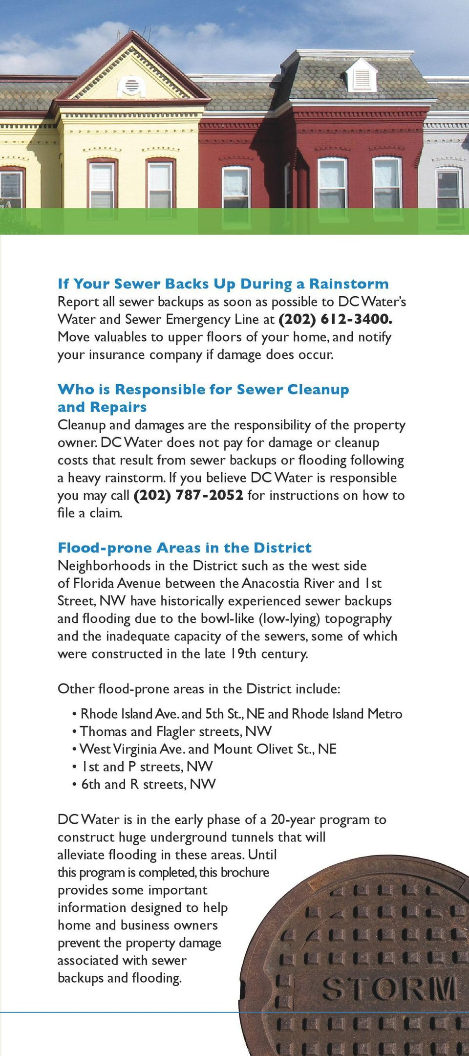 Who is Responsible for Sewer Cleanup and Repairs Cleanup and damages are the responsibility of the property owner.