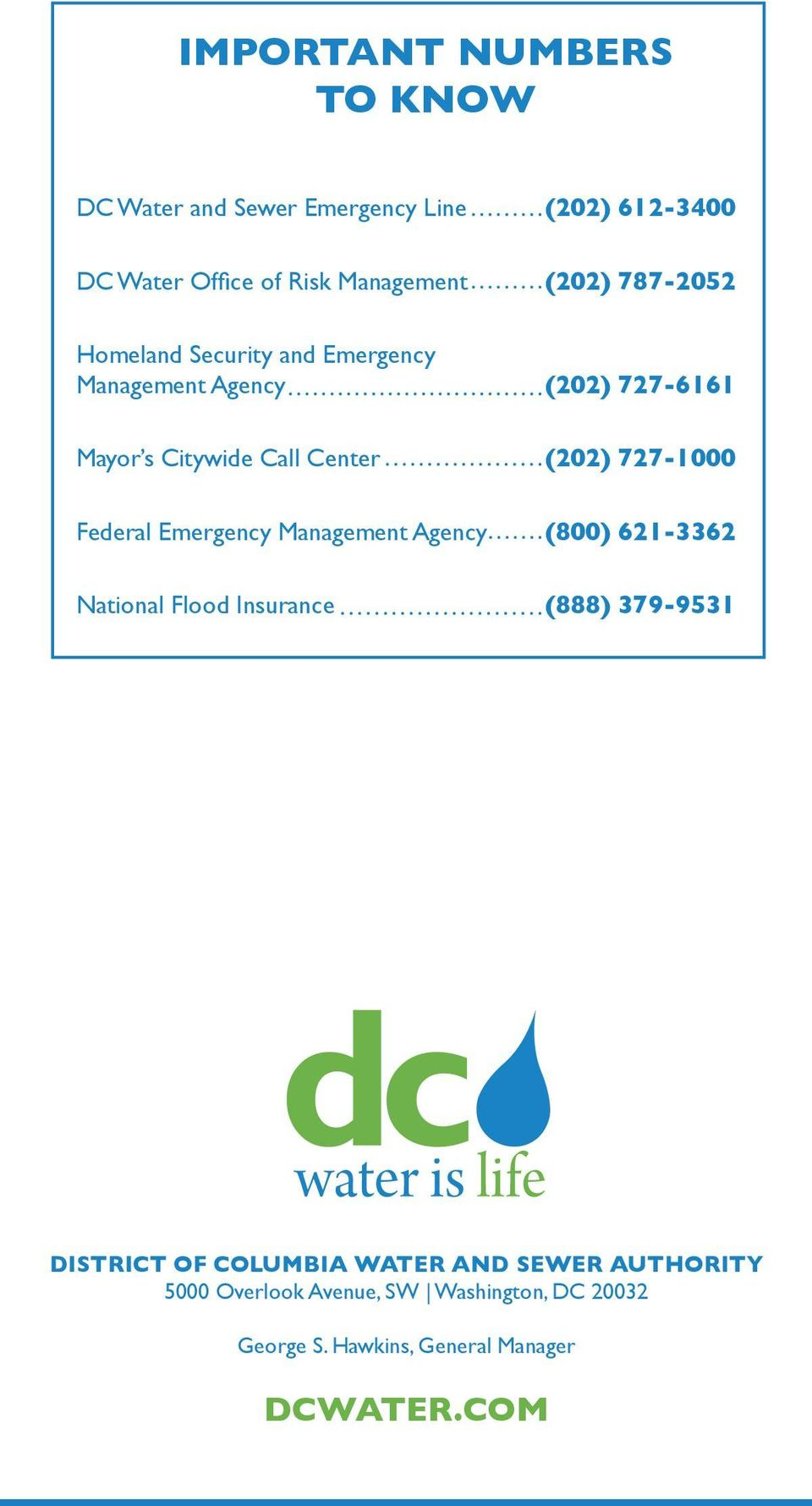727-1000 Federal Emergency Management Agency (800) 621-3362 National Flood Insurance (888) 379-9531 DISTRICT OF